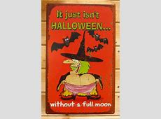 It just isn't Halloween without a full Moon Witch TIN SIGN ... Ugly Girl Facebook