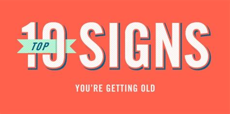 You Youre Getting by Top 10 Signs You Re Getting Signs