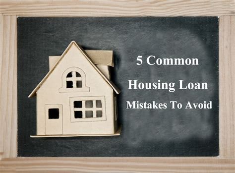 common housing 5 common housing loan mistakes to avoid wma property