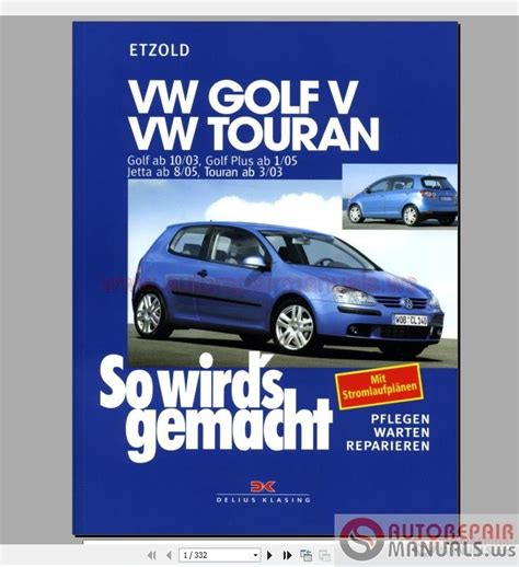 volkswagen golf v golf 5 plus touran jetta workshop service repair manual 2002 2010 in german volkswagen golf v golf 5 plus vw touran jetta german auto repair manual forum heavy