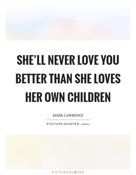 Shell never love me quotes altavistaventures Choice Image