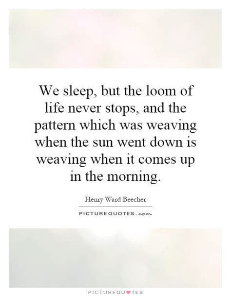 sleeping pattern quotes weaving quotes weaving sayings weaving picture quotes