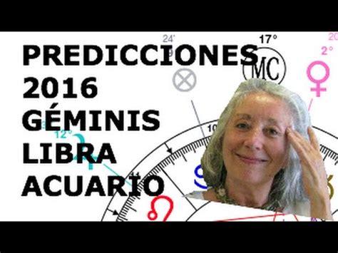 libra predicciones 2016 vanidades predicciones 2016 signos geminis libra acuario youtube