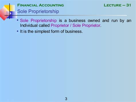sole proprietorship is the simplest form mgt101 financial accounting lecture 31