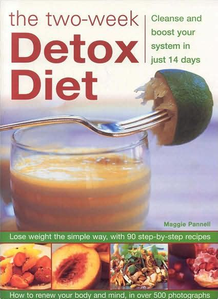 Detox In Two Weeks by Two Week Detox Diet Cleanse And Boost Your System In Just