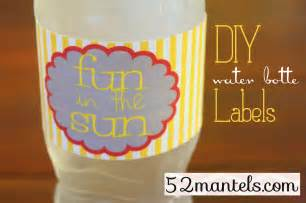 Diy Water Bottle Label Template by 52 Mantels Diy Water Bottle Labels Plus A Free Printable
