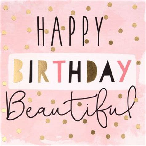 Beautiful Happy Birthday Wishes Best 25 Happy Birthday Beautiful Ideas On Pinterest