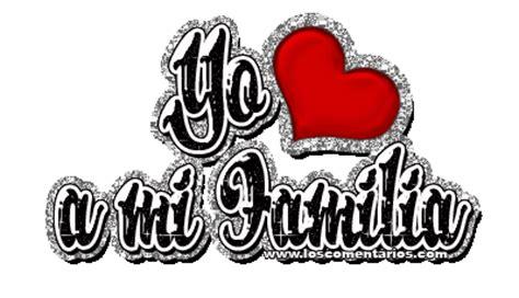 imagenes de mi familia la amo im 225 genes de familia yo amo a mi familia