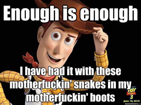 Enough Meme - sheriff woody memes quickmeme
