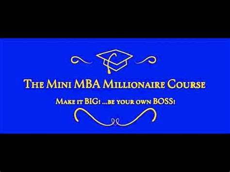 Mini Mba Course by Starting A Business Mini Mba Millionaire Course