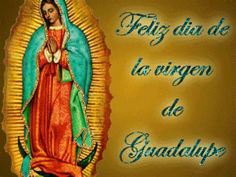 imagenes feliz dia de la virgen de guadalupe todo mujer felicidades a todas las quot lupitas quot en este su dia