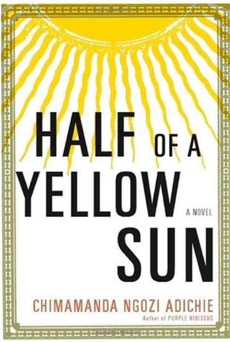 0007200285 half of a yellow sun half of a yellow sun by chimamanda ngozi adichie