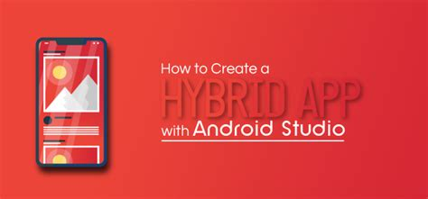 android studio hybrid app tutorial how to create a hybrid app with android studio archives