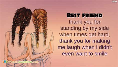 friend best friend best friend thank you for standing by my side when times