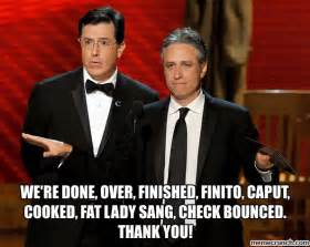 We Are Done Meme - we re done over finished finito caput cooked fat