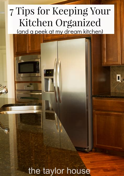 quick tips for keeping an organized kitchen kitchen ideas design with cabinets islands planning my dream kitchen the taylor house
