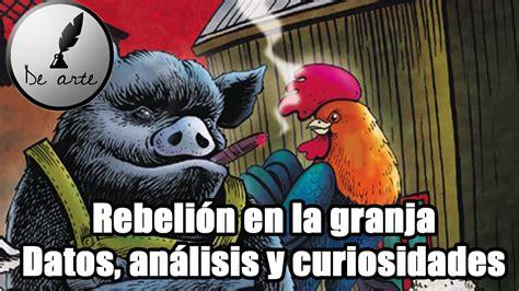 rebelion en la granja 8499890954 rebeli 243 n en la granja datos an 225 lisis y curiosidades youtube