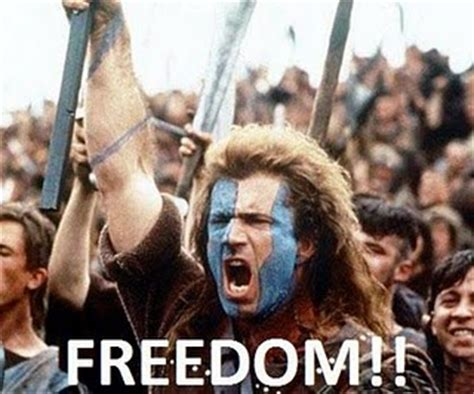Braveheart Meme - quot freedom quot meme research discussion know your meme