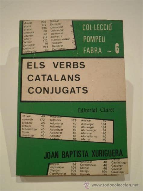 els verbs catalans conjugats 8482978934 els verbs catalans conjugats pdf free download published on 3 5 2006