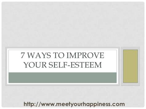 7 Ways To Improve Your Confidence by 7 Ways To Improve Your Self Esteem