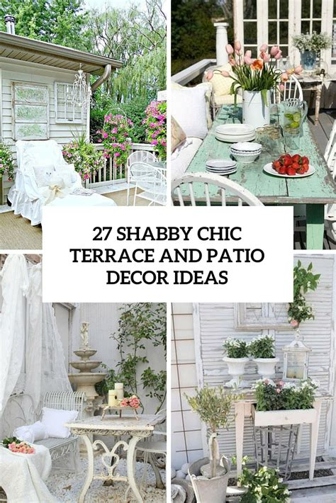 how to decorate shabby chic 27 shabby chic terrace and patio d 233 cor ideas shelterness
