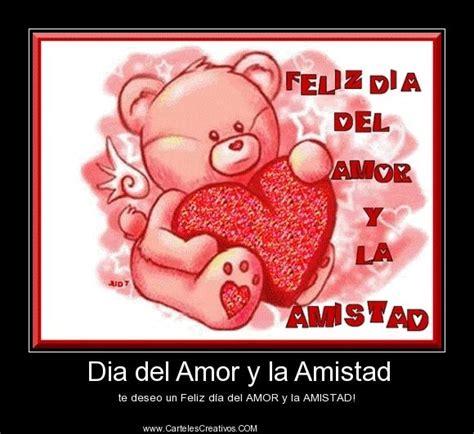 imagenes feliz dia amistad amor 79 best images about carteles creativos desmotivaciones