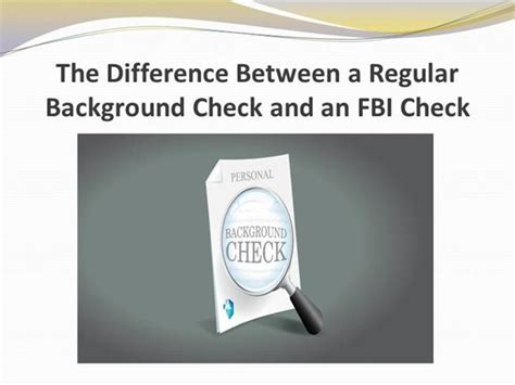 Copy Of Fbi Background Check The Difference Between A Regular Background Check And An Fbi Check Authorstream