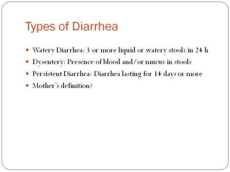 soft stool not diarrhea if stools contain blood or mucus it is called dysentery if diarrhea persists for 14