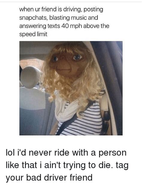 Bad Friend Memes - 25 best memes about bad driver bad driver memes