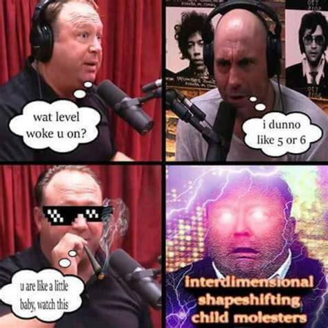 Joe Rogan Meme - alex jones vs joe rogan quot interdimensional shapeshifting