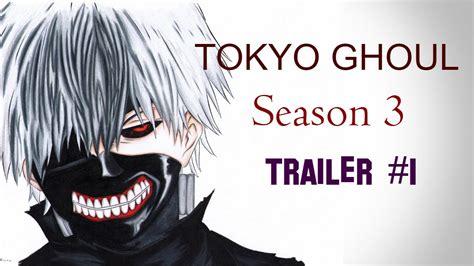 anoboy tokyo ghoul season 3 tokyo ghoul season 3 trailer 1 tokyo ghoul re youtube