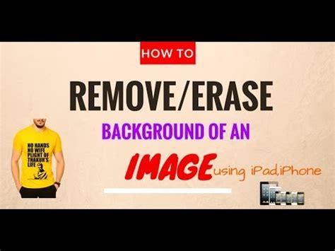 removeerase background   image ipadiphone