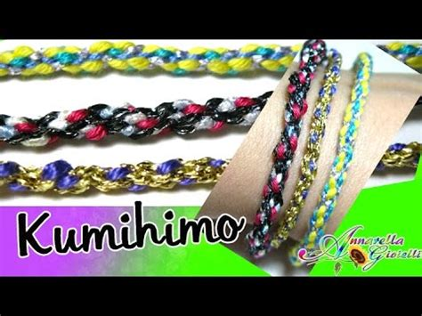 tutorial kumihimo youtube tutorial kumihimo braccialetti dell amicizia