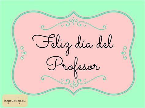 imagenes feliz dia profesor feliz d 237 a del profesor tarjetas para