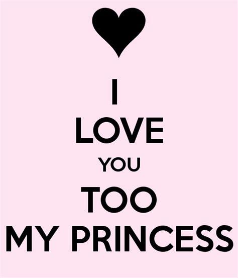 images of love u too i love you too my princess poster laska keep calm o matic