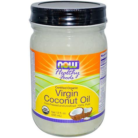 coconut oil now foods organic virgin coconut oil 12 fl oz 355 ml