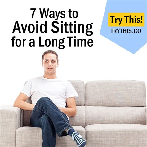 7 Ways To Avoid A At The End Of A Date by The Health Risks Of Sitting All Day Health Tips Try This