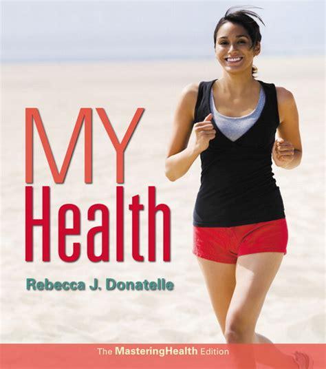 Pdf Health Masteringhealth J Donatelle by Donatelle My Health The Mastering Health Edition