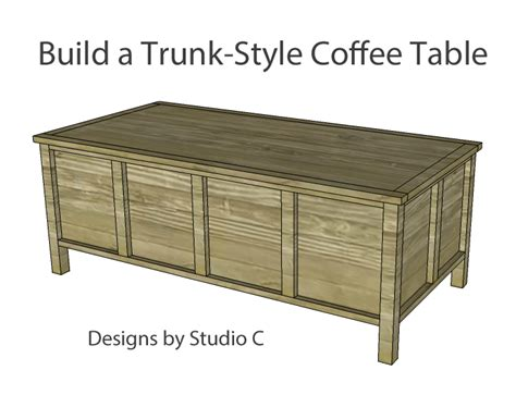 Trunk Style Coffee Table Build A Trunk Style Coffee Table Designs By Studio C