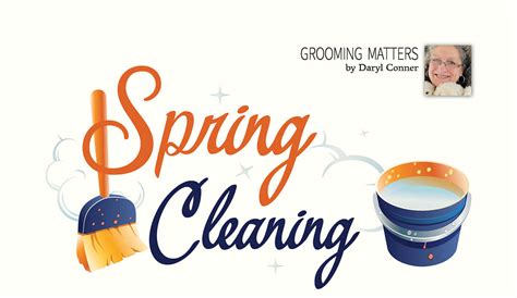 spring cleaning 2017 spring cleaning groomer to groomer pet grooming news
