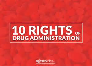 The 10 rights of drug administration nurseslabs