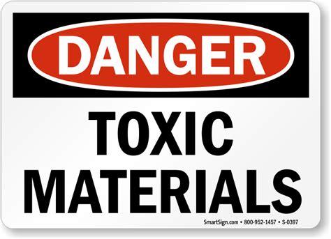 my toxic toxic materials sign sku s 0397 mysafetysign