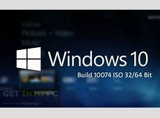 Windows 10 Build 10074 ISO 32 64 Bit Free Download Windows 10 Download 64 Bit Iso