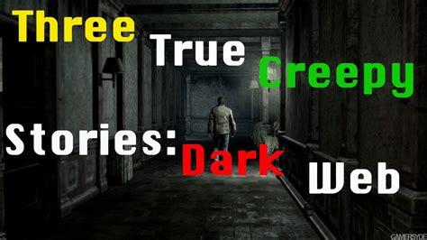 Reddit True Search Web Horror Stories From Reddit Three True Creepy Stories
