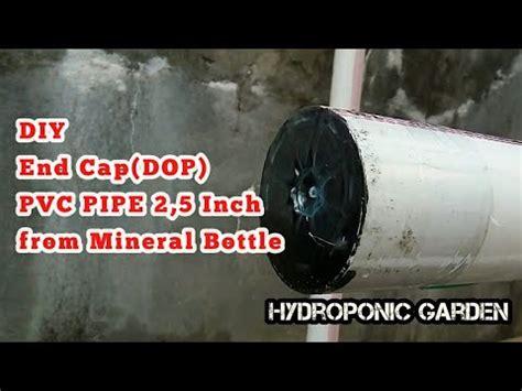 Pipa Murah Untuk Hidroponik end cap dop penutup pipa paralon untuk module hidroponik