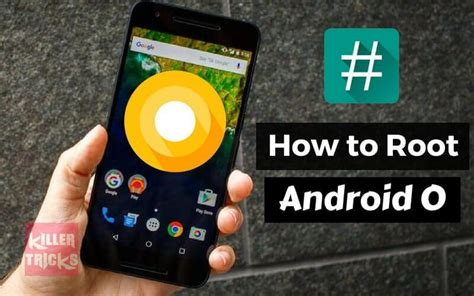 how to root android how to root android o 8 0 odp1 on nexus 5x nexus 6p killertricks
