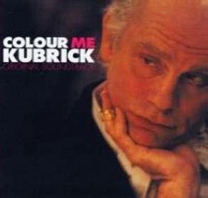 color me kubrick colour me kubrick soundtrack