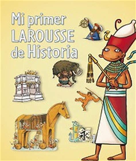 leer mi primer larousse mi primer larousse de los como se hace mi primer larousse my first larousse libro en linea gratis pdf mi primer larousse de historia larousse libreria material escolar jugueteria especializada