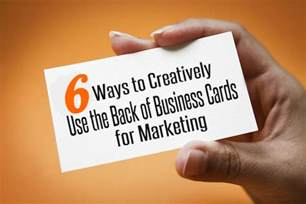 business card ideas for marketing 6 ways to creatively use the back of business cards for