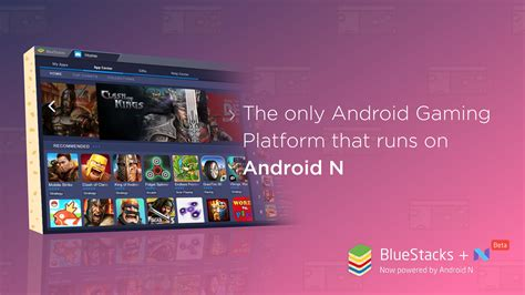 bluestacks gaming platform android n comes to pc bluestacks releases the first